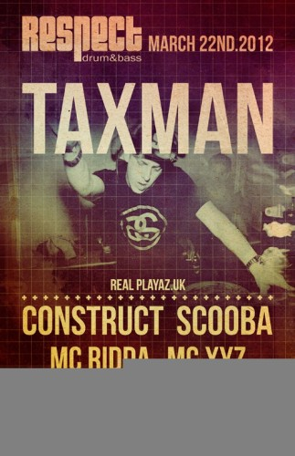 Respect March 22, 2012 with Taxman, Construct & Scooba